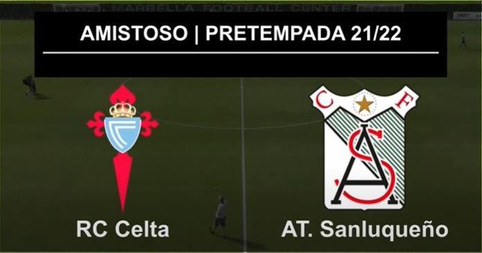 Celta vs SanLuqueño